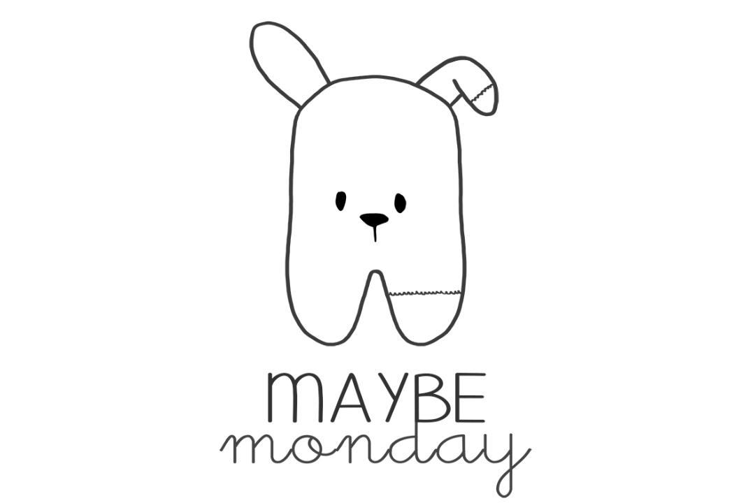 May Be Monday